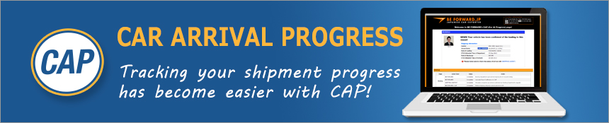 Car At Progress (CAP) is an online system for customers to track the status of cars purchased until their arrival. From shipping arrangement to the issuing of B/L, every process can be confirmed online.